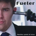 Fueler-Another Point Of View