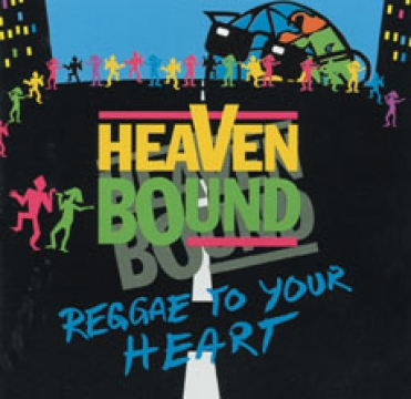 Heaven Bound-Reggae To Your Heart