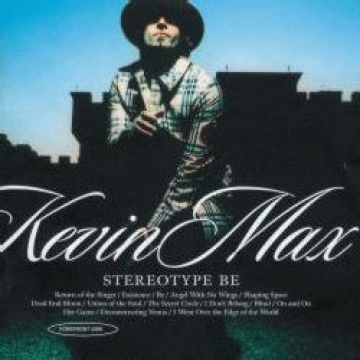 Kevin Max-Stereotype Be