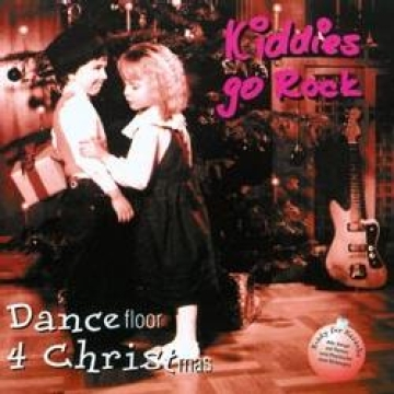 Kiddies Go Rock-Dancefloor 4 Christmas