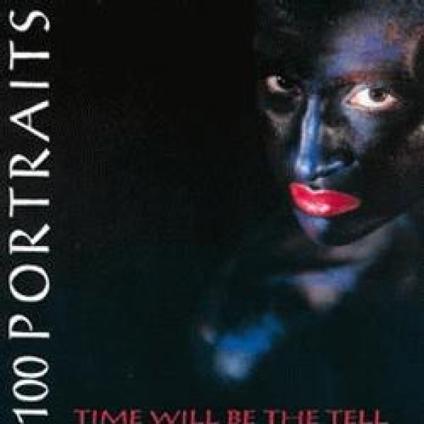 One Hundred Portraits-Time Will Be The Tell