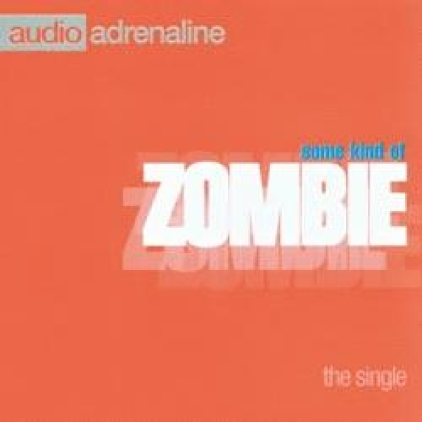 Audio Adrenaline-Some Kind Of Zombie
