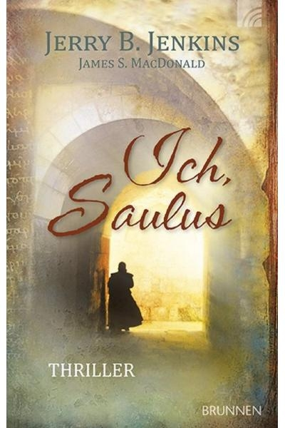 Jerry B. Jenkins, James S. MacDonald - Ich, Saulus